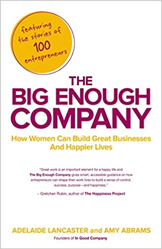 The Big Enough Company: Creating a Business That Works for You book logo