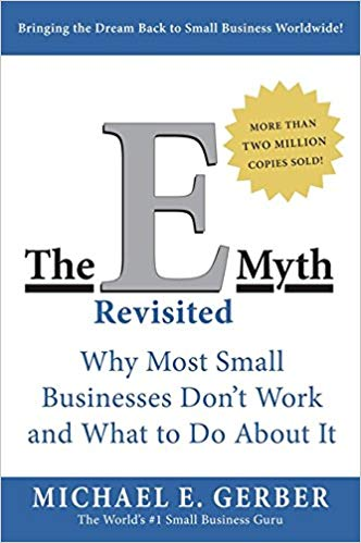 The E-Myth Revisited: Why Most Small Businesses Don't Work and What to Do About It book logo